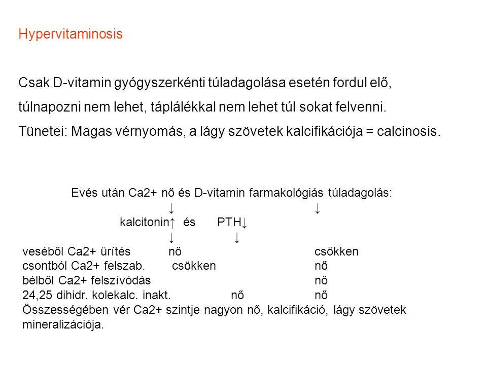 Tünetei: Magas vérnyomás, a lágy szövetek kalcifikációja = calcinosis.