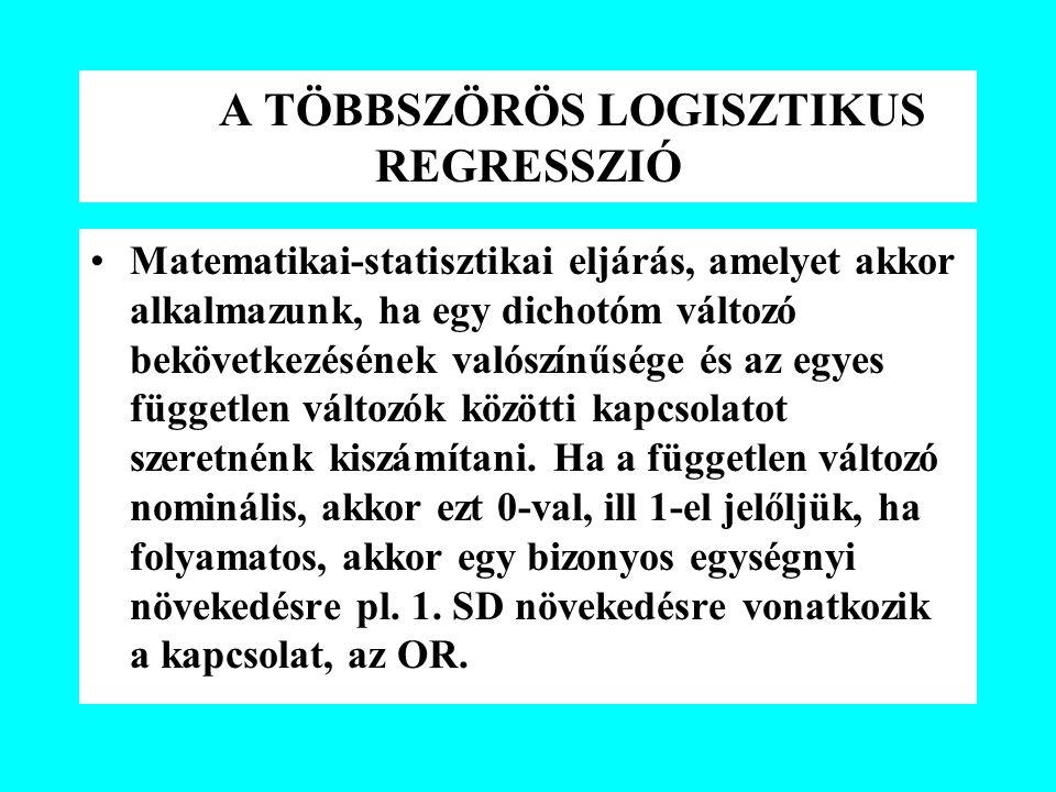 A TÖBBSZÖRÖS LOGISZTIKUS REGRESSZIÓ