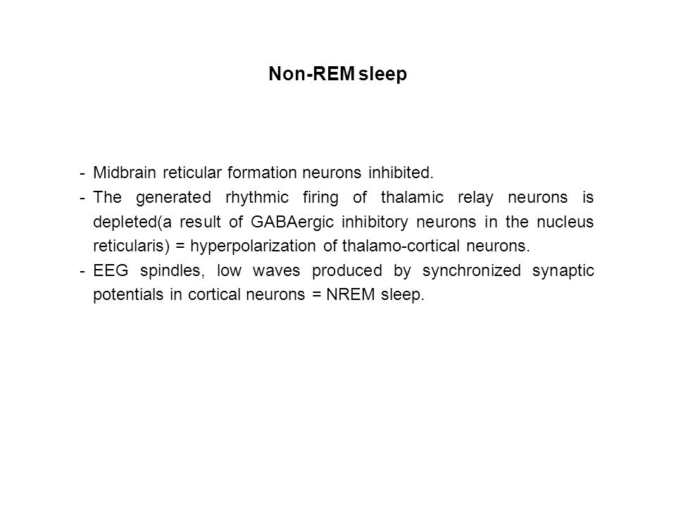 Non-REM sleep Midbrain reticular formation neurons inhibited.