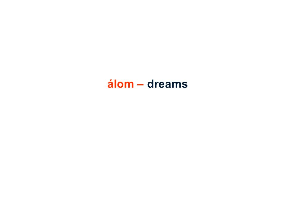 álom – dreams