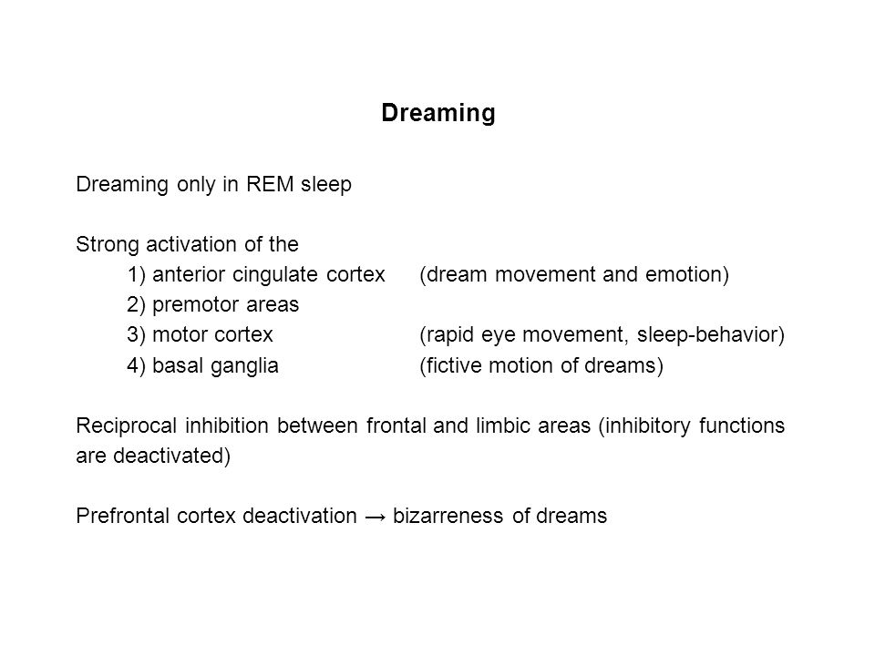 Dreaming Dreaming only in REM sleep Strong activation of the