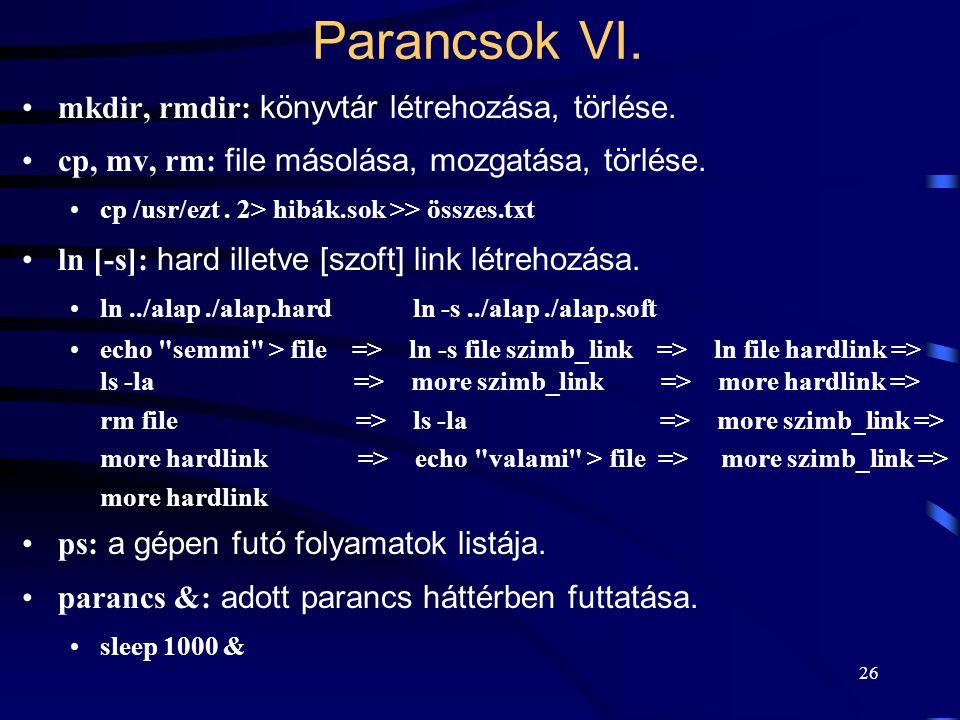Parancsok VI. mkdir, rmdir: könyvtár létrehozása, törlése.