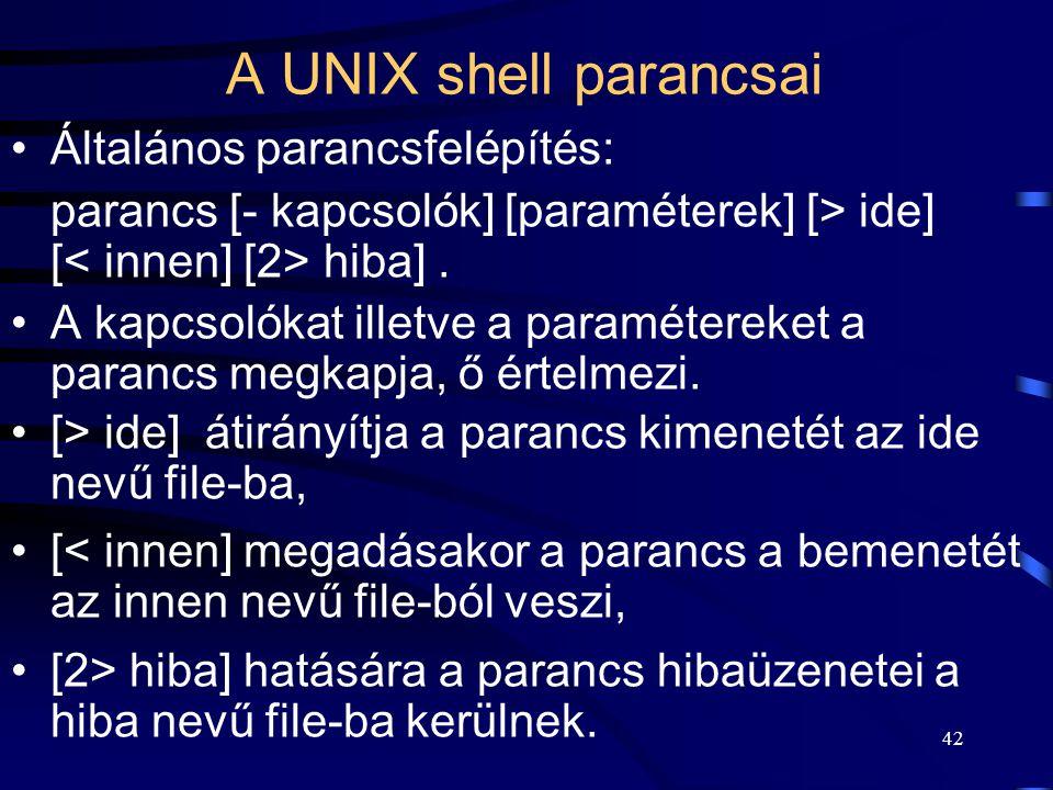 A UNIX shell parancsai Általános parancsfelépítés:
