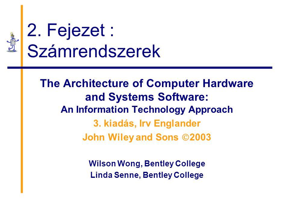 2. Fejezet : Számrendszerek
