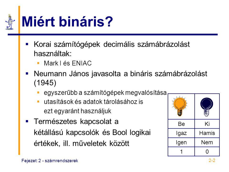 Miért bináris Korai számítógépek decimális számábrázolást használtak: