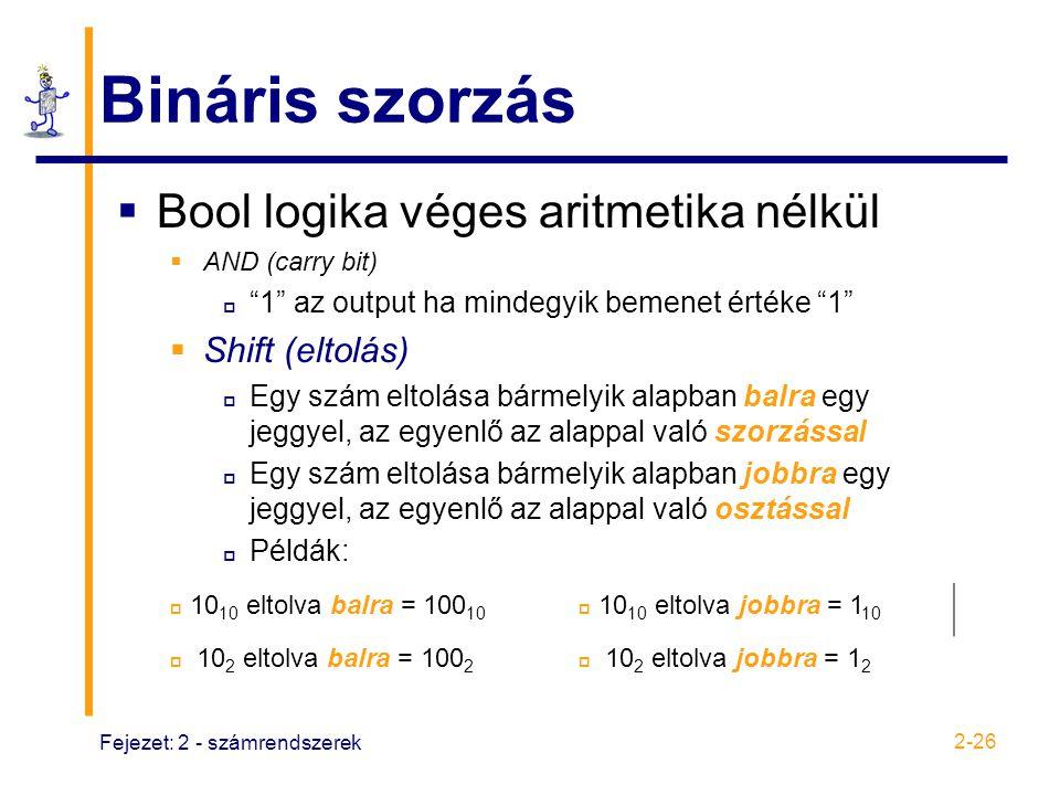 Bináris szorzás Bool logika véges aritmetika nélkül Shift (eltolás)
