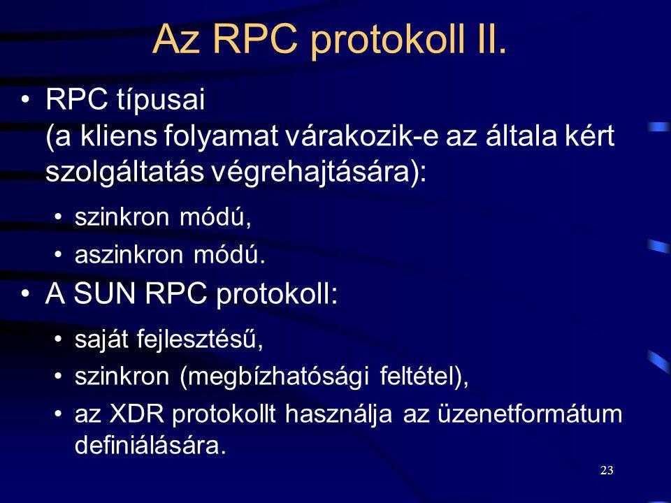 Az RPC protokoll II. RPC típusai (a kliens folyamat várakozik-e az általa kért szolgáltatás végrehajtására):