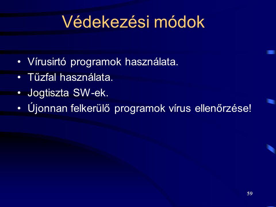 Védekezési módok Vírusirtó programok használata. Tűzfal használata.