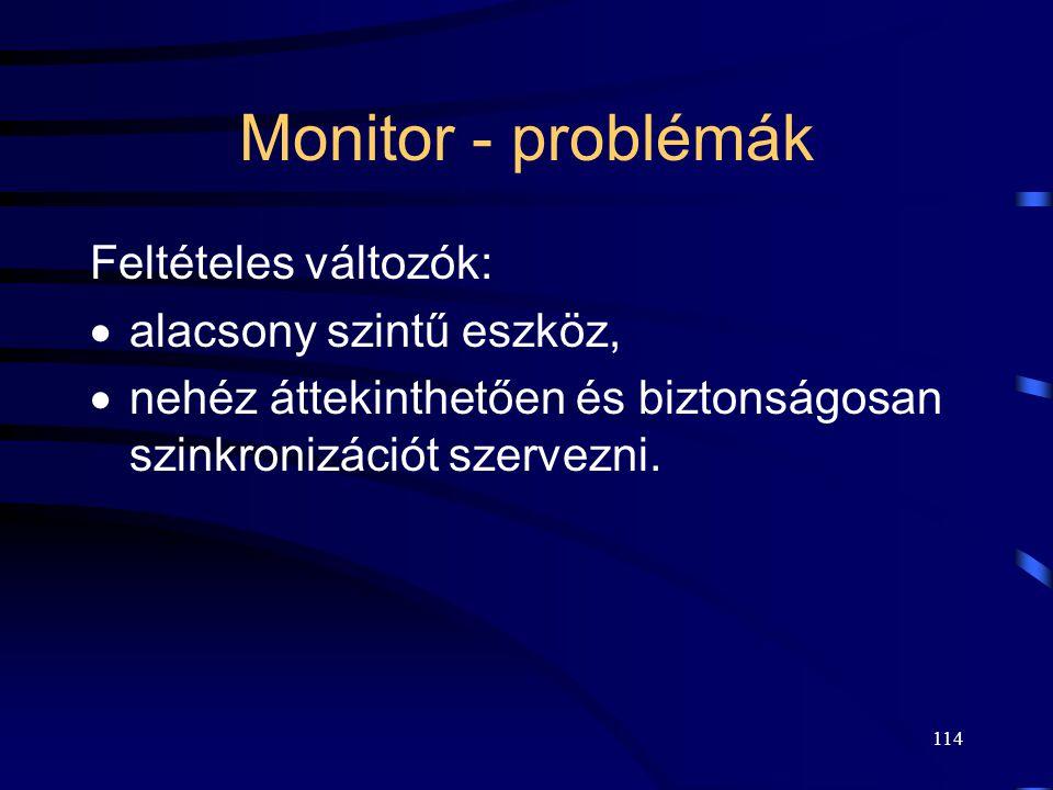 Monitor - problémák Feltételes változók: alacsony szintű eszköz,