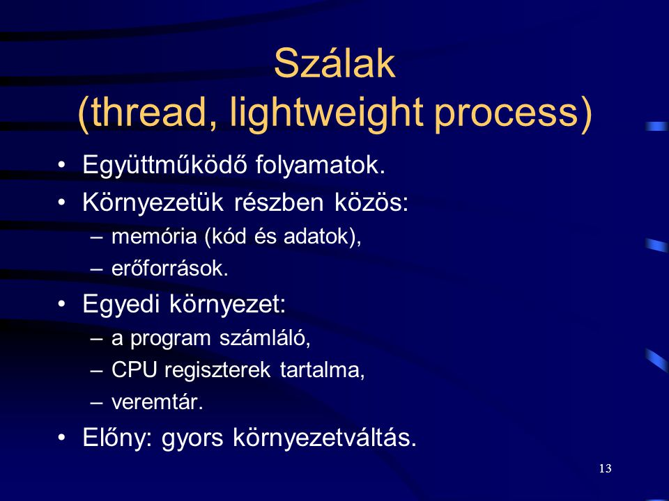 Szálak (thread, lightweight process)