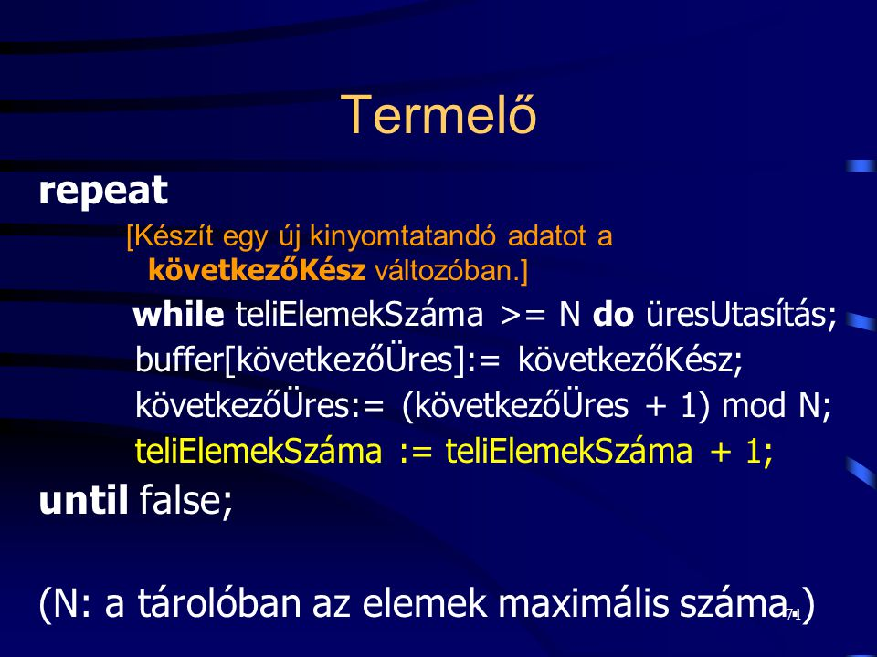 Termelő repeat until false;
