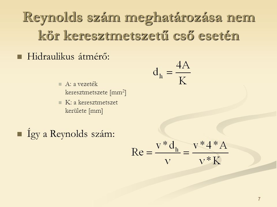 Reynolds szám meghatározása nem kör keresztmetszetű cső esetén