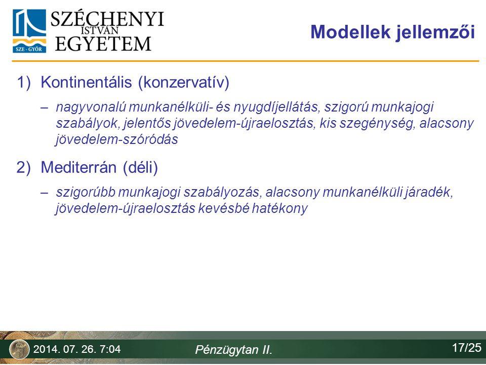 Modellek jellemzői Kontinentális (konzervatív) Mediterrán (déli)