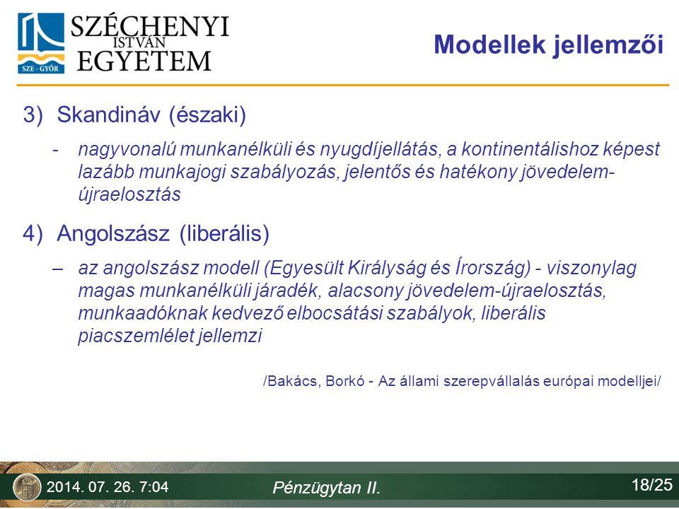 Modellek jellemzői Skandináv (északi) Angolszász (liberális)