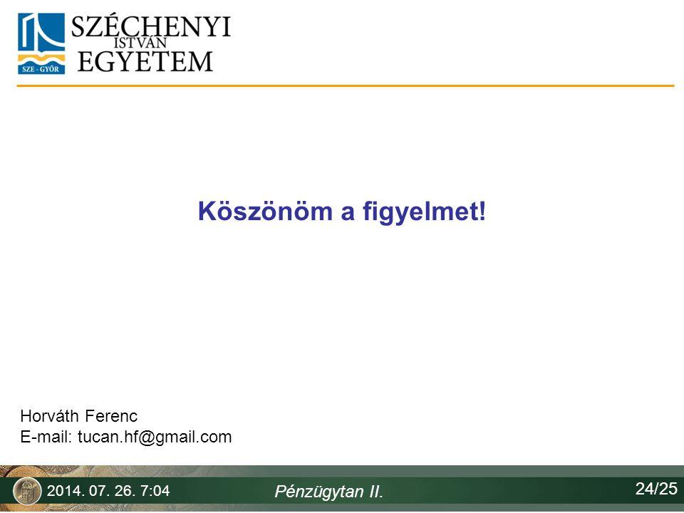 Köszönöm a figyelmet! Horváth Ferenc E-mail: tucan.hf@gmail.com 24/25