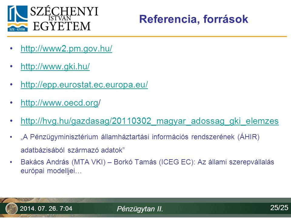 Referencia, források http://www2.pm.gov.hu/ http://www.gki.hu/
