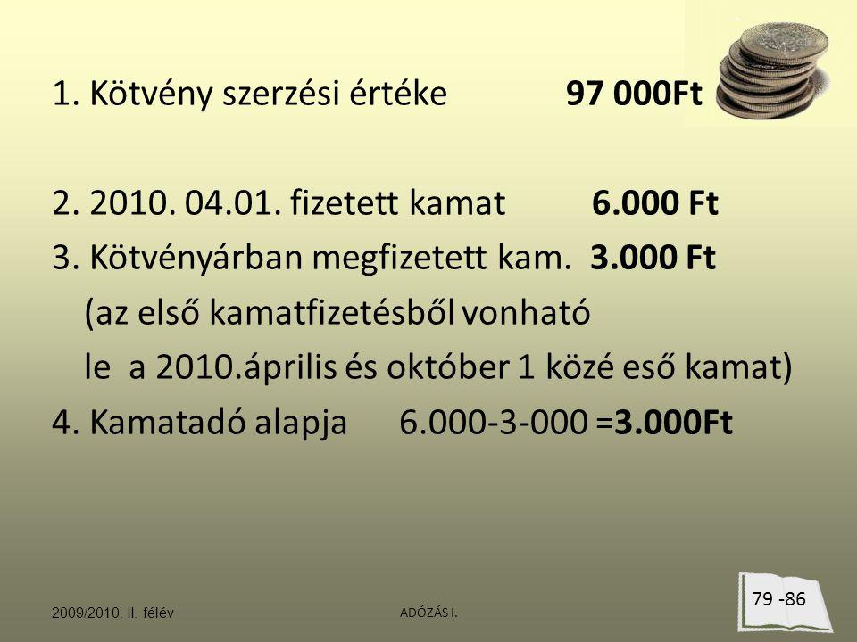 1. Kötvény szerzési értéke 97 000Ft