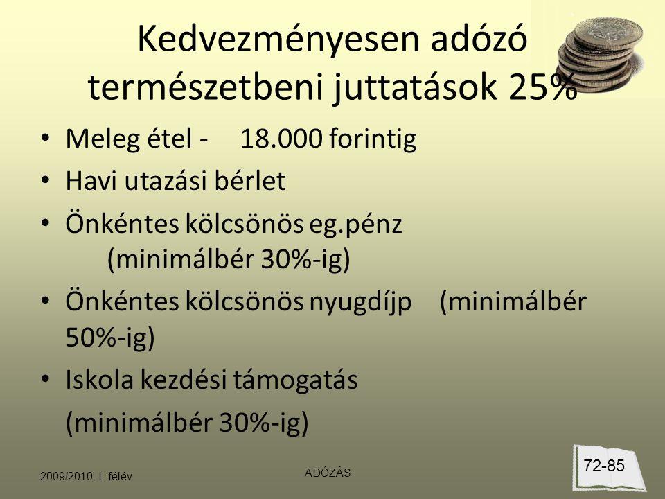 Kedvezményesen adózó természetbeni juttatások 25%