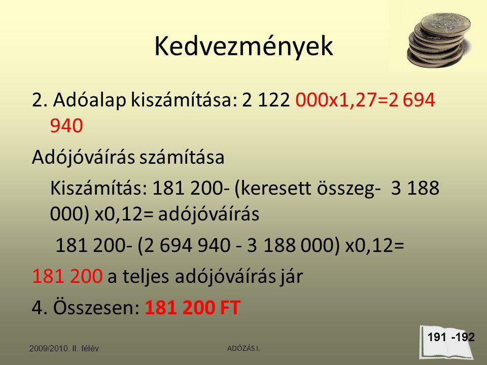 Kedvezmények 2. Adóalap kiszámítása: 2 122 000x1,27=2 694 940