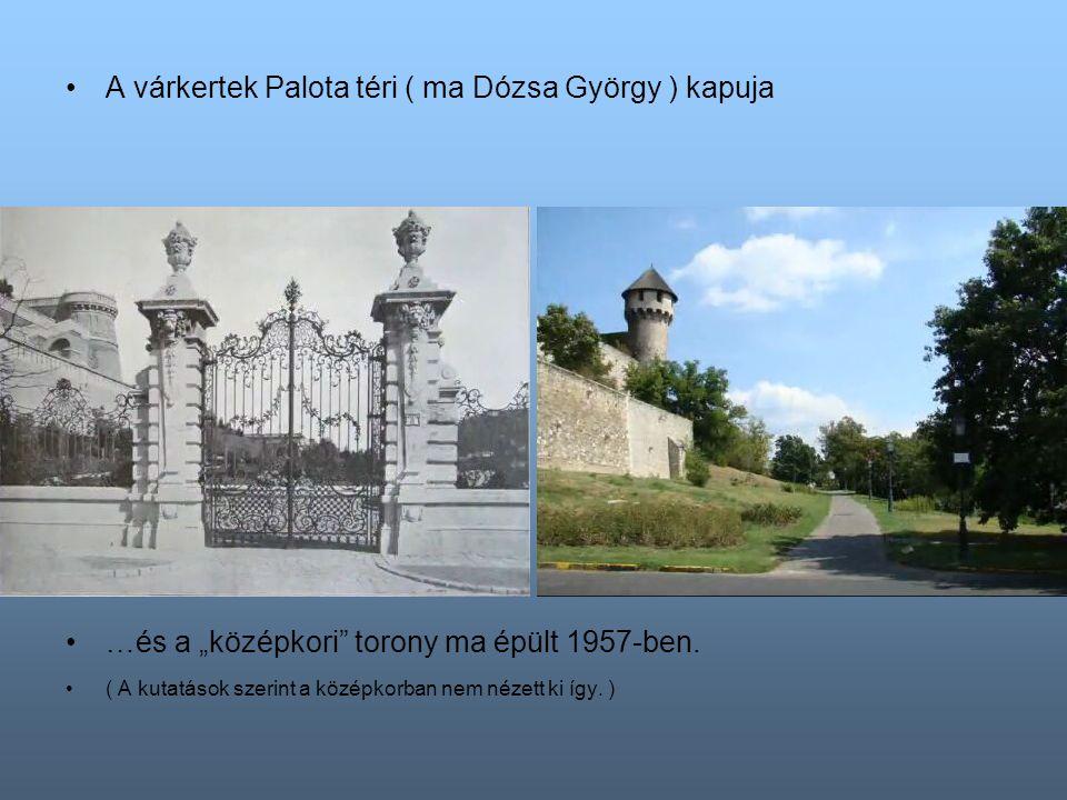 A várkertek Palota téri ( ma Dózsa György ) kapuja