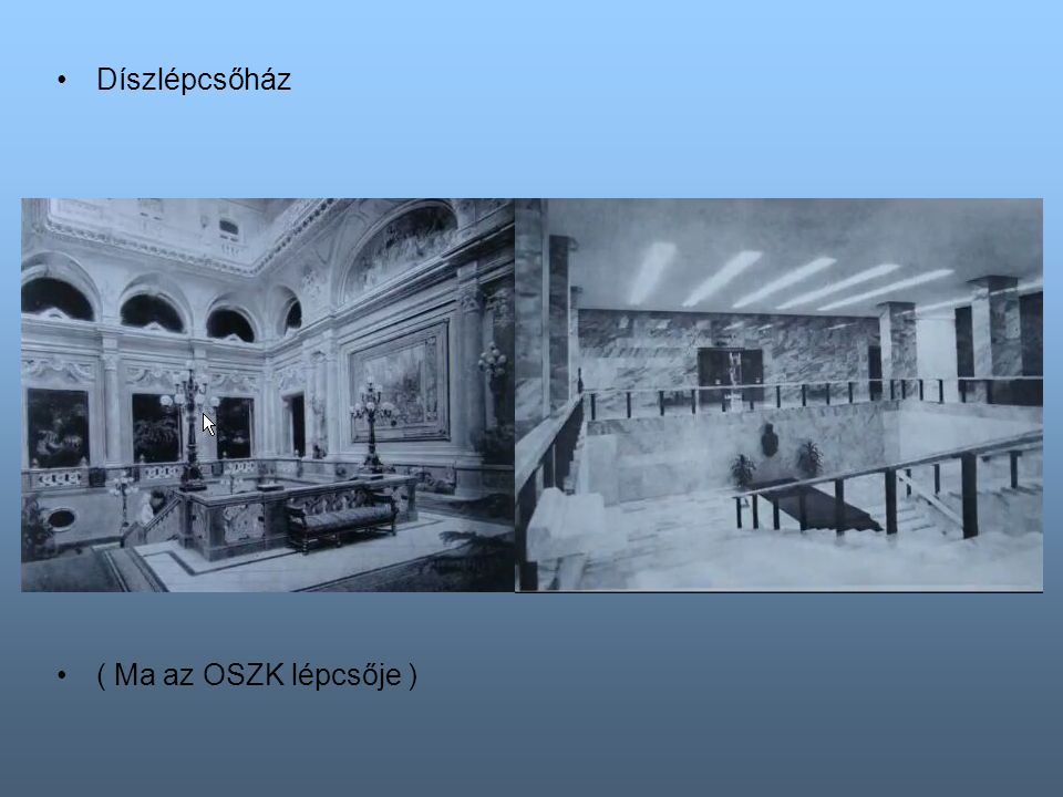 Díszlépcsőház ( Ma az OSZK lépcsője )