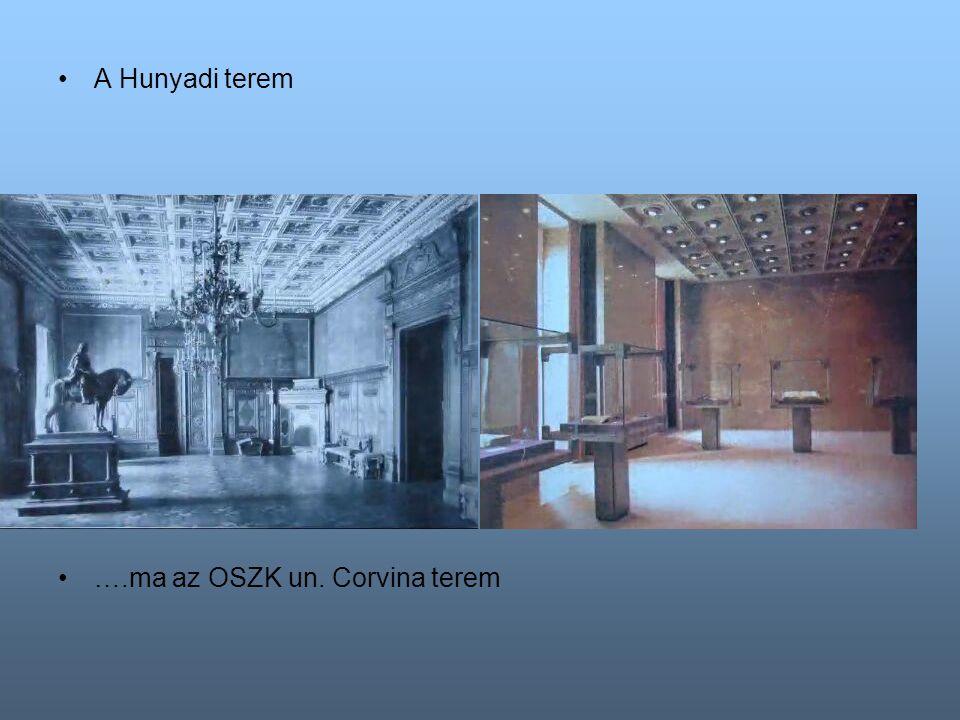 A Hunyadi terem ….ma az OSZK un. Corvina terem