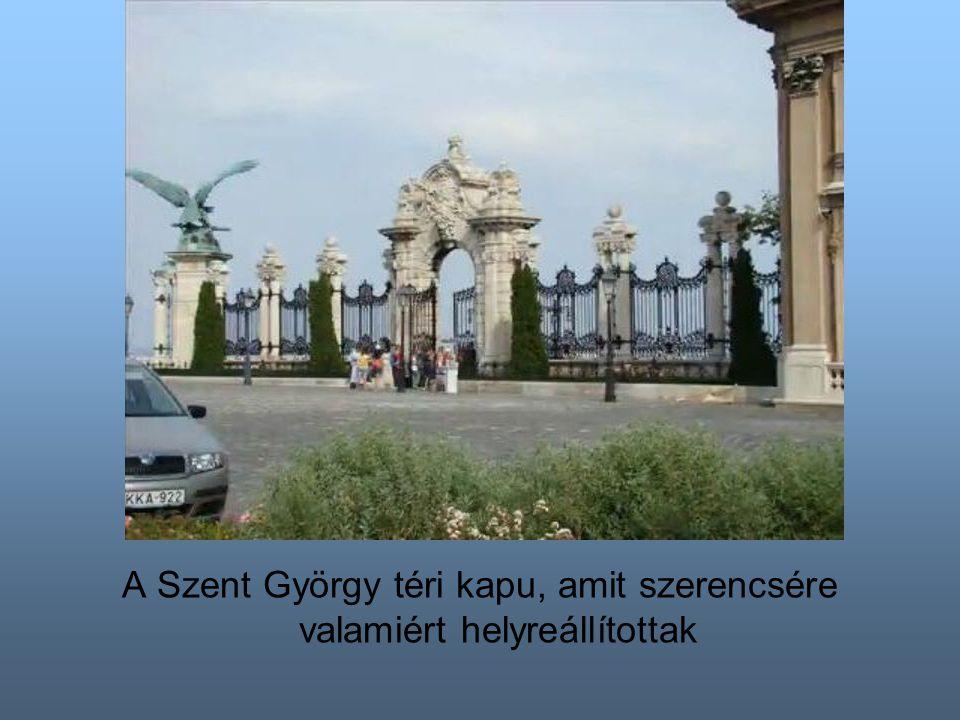 A Szent György téri kapu, amit szerencsére valamiért helyreállítottak