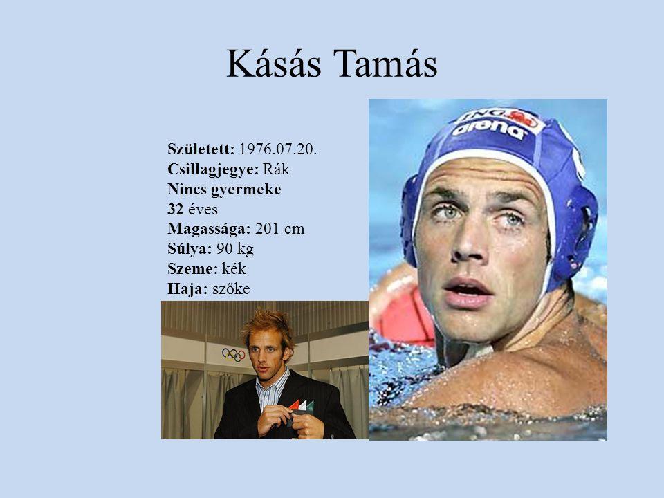 Kásás Tamás Született: 1976.07.20. Csillagjegye: Rák Nincs gyermeke