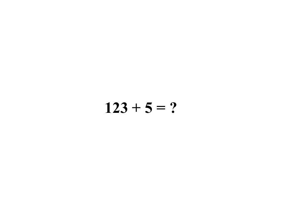 123 + 5 =