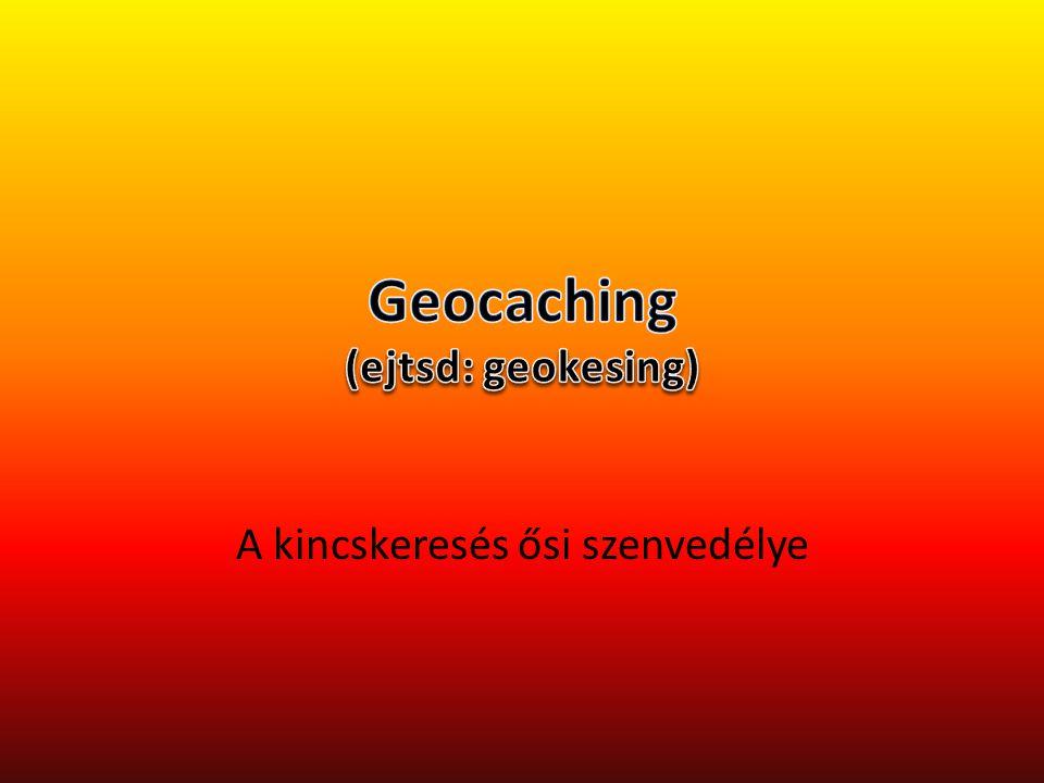 Geocaching (ejtsd: geokesing)