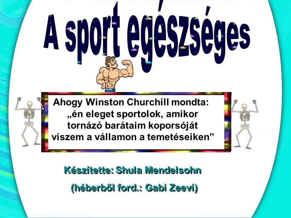 A sport egészséges Ahogy Winston Churchill mondta: