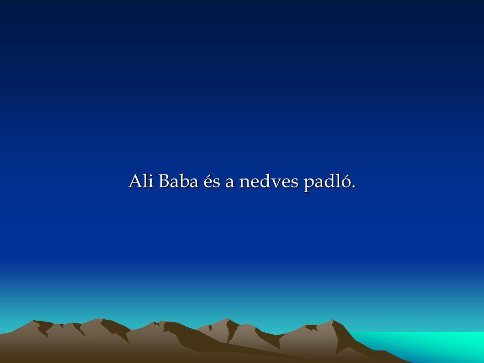 Ali Baba és a nedves padló.