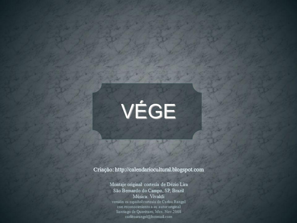 VÉGE Criação: http://calendariocultural.blogspot.com