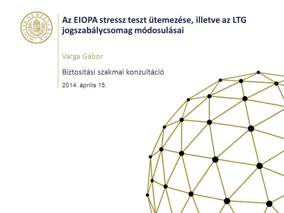 Az EIOPA stressz teszt ütemezése, illetve az LTG jogszabálycsomag módosulásai