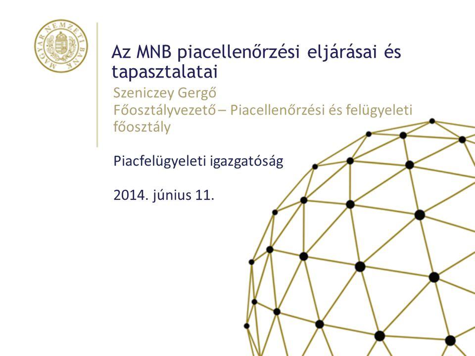 Az MNB piacellenőrzési eljárásai és tapasztalatai