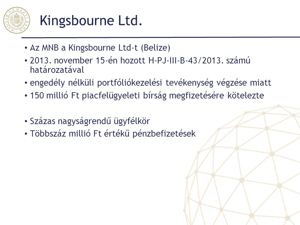 Kingsbourne Ltd. Az MNB a Kingsbourne Ltd-t (Belize)