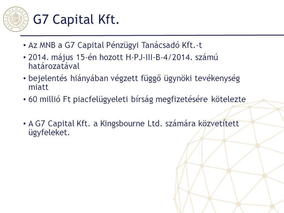 G7 Capital Kft. Az MNB a G7 Capital Pénzügyi Tanácsadó Kft.-t