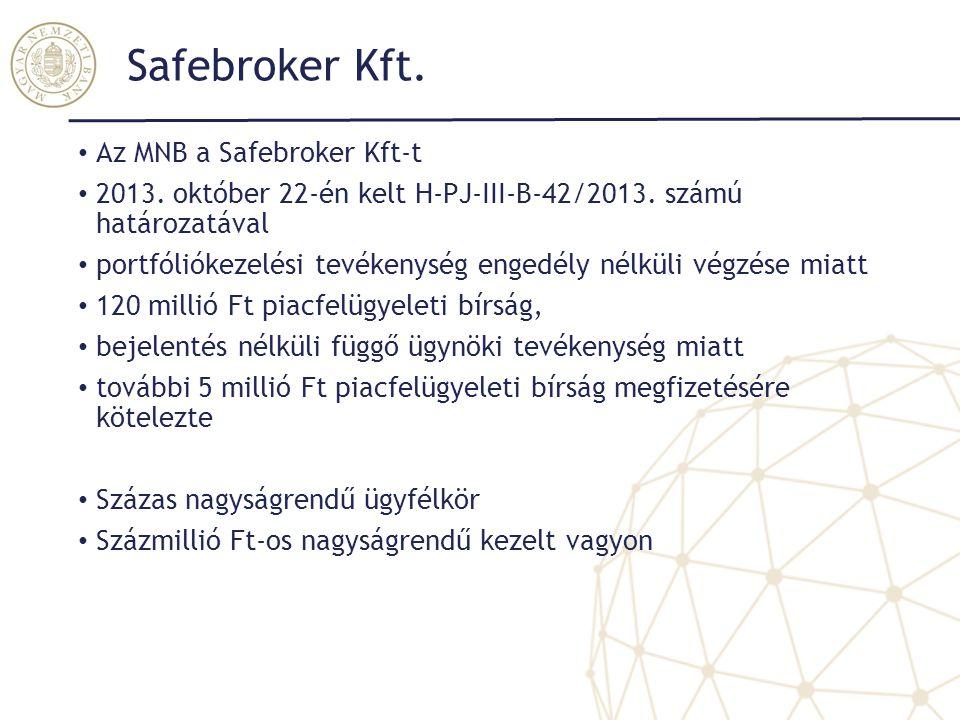 Safebroker Kft. Az MNB a Safebroker Kft-t