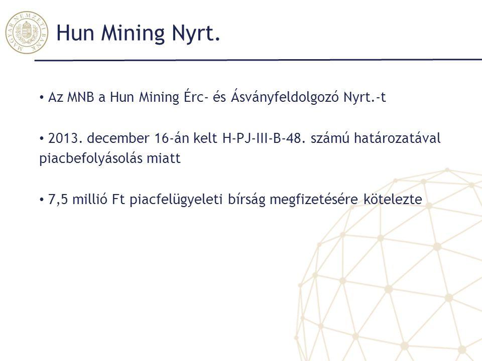 Hun Mining Nyrt. Az MNB a Hun Mining Érc- és Ásványfeldolgozó Nyrt.-t