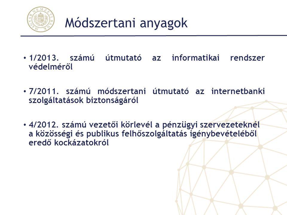 Módszertani anyagok 1/2013. számú útmutató az informatikai rendszer védelméről.