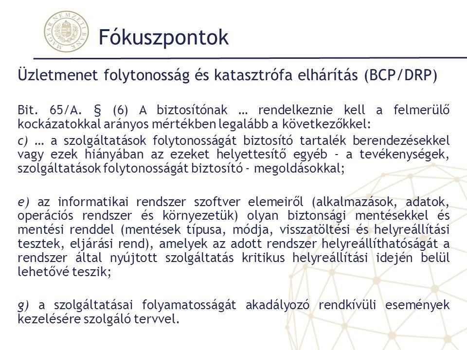 Fókuszpontok Üzletmenet folytonosság és katasztrófa elhárítás (BCP/DRP)