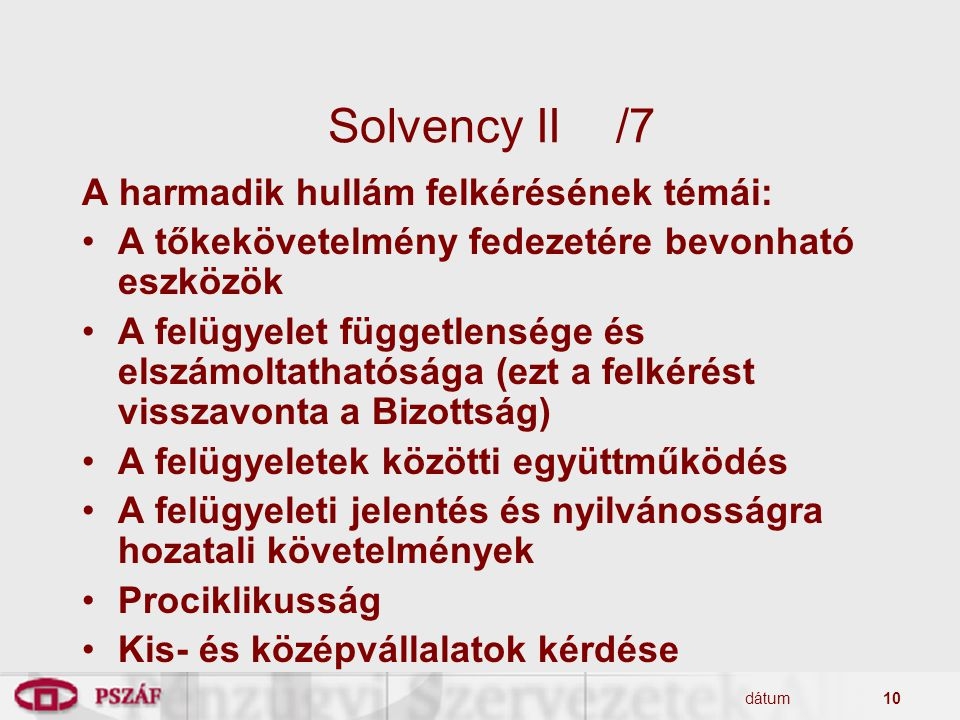 Solvency II /7 A harmadik hullám felkérésének témái: