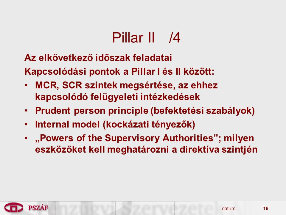 Pillar II /4 Az elkövetkező időszak feladatai