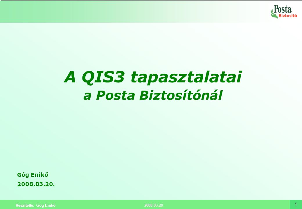 A QIS3 tapasztalatai a Posta Biztosítónál