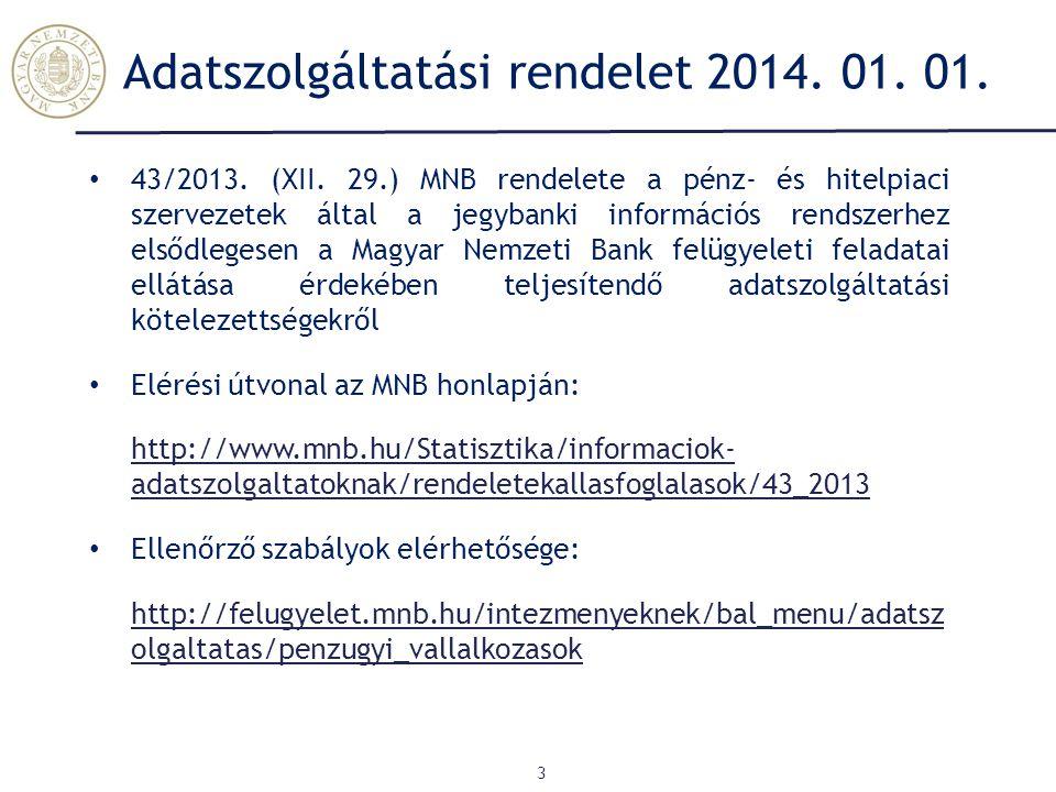 Adatszolgáltatási rendelet 2014. 01. 01.