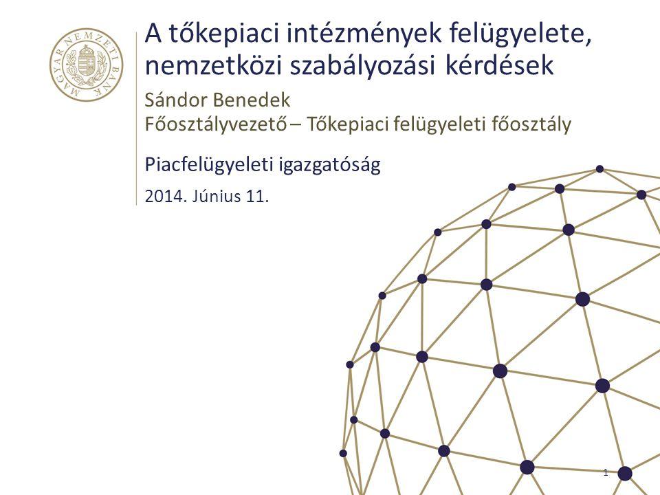 A tőkepiaci intézmények felügyelete, nemzetközi szabályozási kérdések
