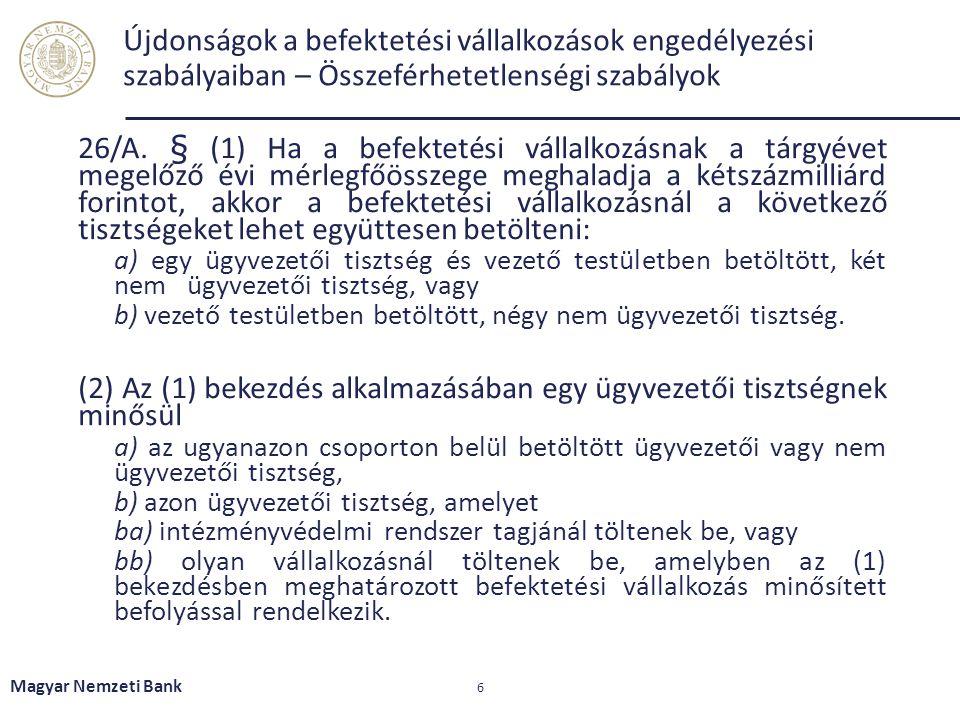 (2) Az (1) bekezdés alkalmazásában egy ügyvezetői tisztségnek minősül