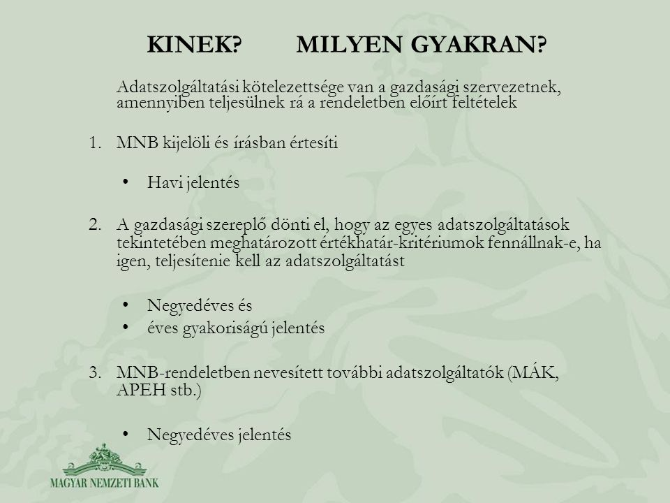 KINEK MILYEN GYAKRAN