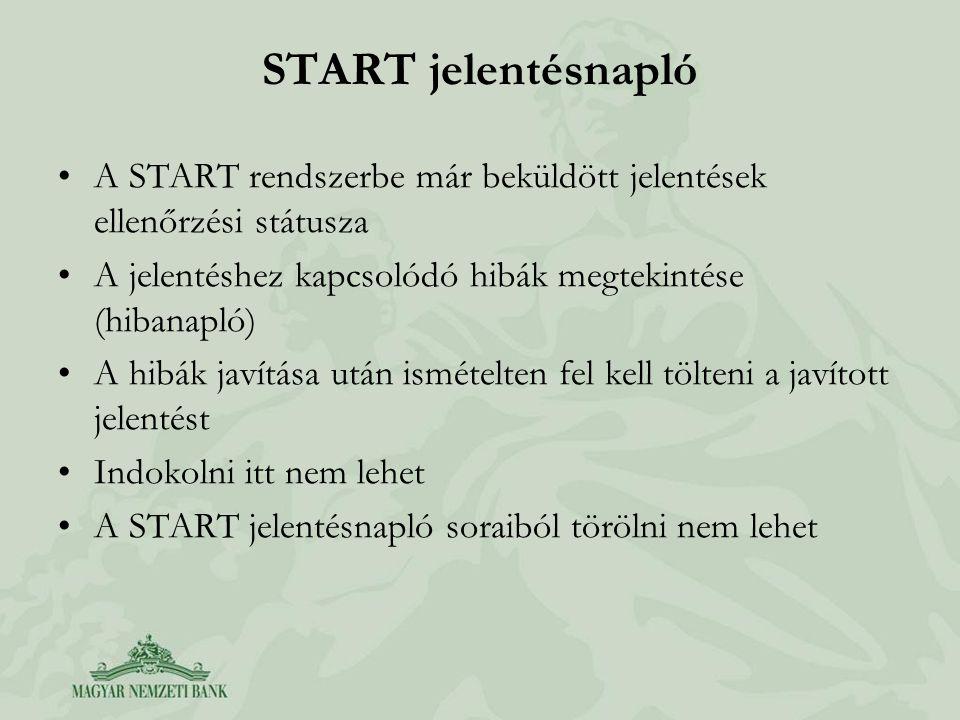 START jelentésnapló A START rendszerbe már beküldött jelentések ellenőrzési státusza. A jelentéshez kapcsolódó hibák megtekintése (hibanapló)