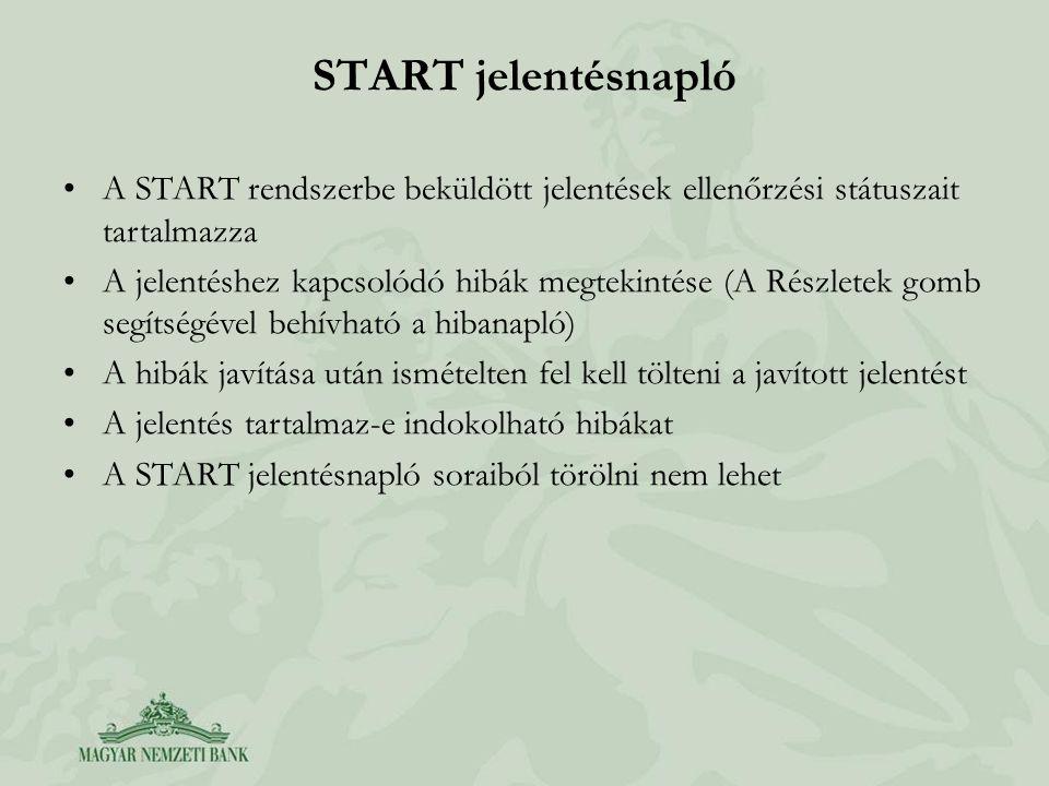 START jelentésnapló A START rendszerbe beküldött jelentések ellenőrzési státuszait tartalmazza.